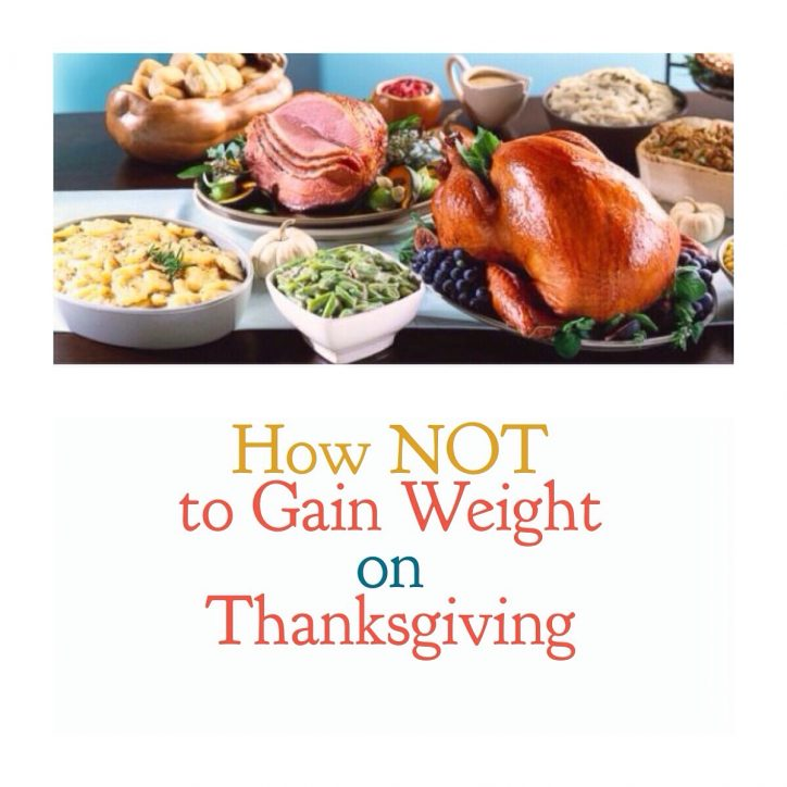 How Not to Gain Weight On Thanksgiving